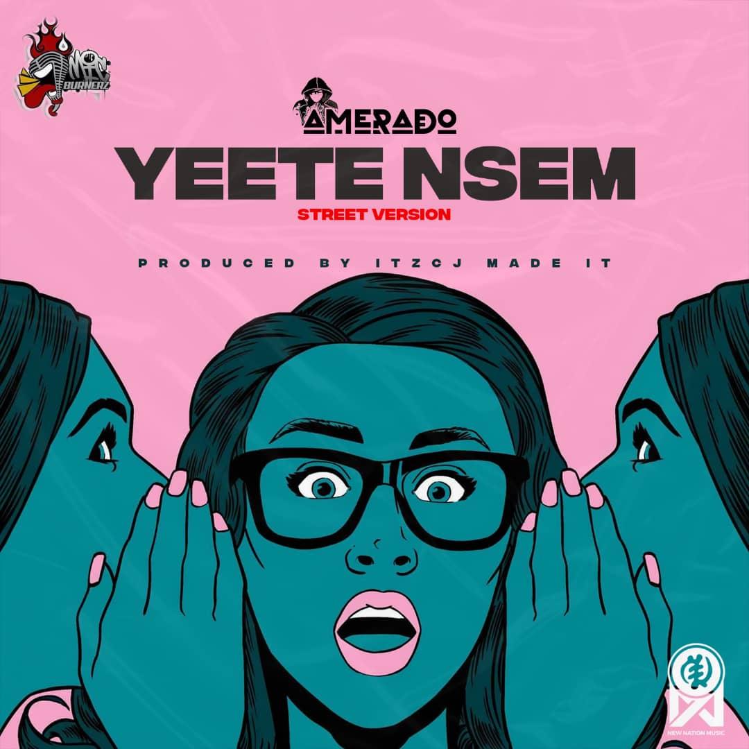 Amerado - Yeete Nsem (Street Version) Prod by itzCJ Madeit