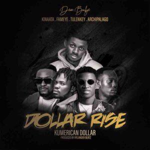 Deon Boakye – Dollar Rise ft. Kofi Kinaata ,Fameye ,Tulenkey, Archipalago