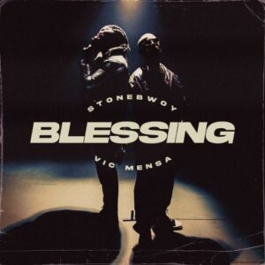 Stonebwoy - Blessing Ft Vic Mensa (Prod. by Kaywa)